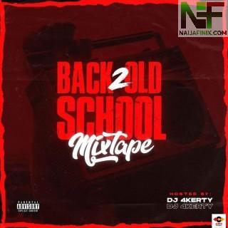 Download Mixtape Mp3:- DJ 4kerty – Back 2 Old School Mix