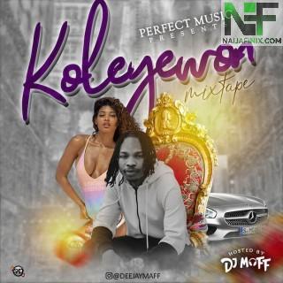 Download Mixtape Mp3:- DJ Maff – Koleyewon Mix