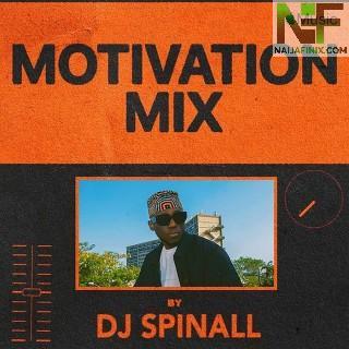Download Mixtape Mp3:- DJ Spinall – Motivation Mix