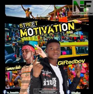 Download Music Mp3:- Famouskido Ft Gifted Boy - Street Motivation
