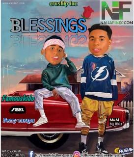 Download Music Mp3:- Famouskido Ft Berry Casspa - Blessing