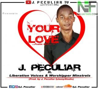 Download Music Mp3:- J. Peculiar - Your Love