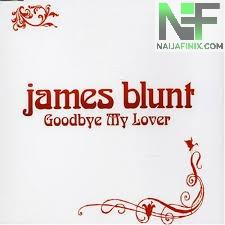 Download Music Mp3:- James Blunt - Goodbye My Lover
