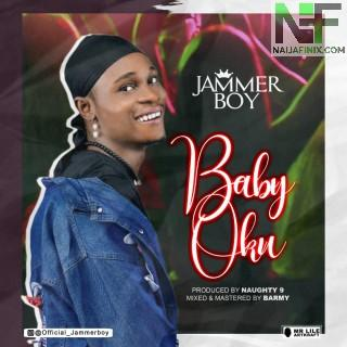 Download Music Mp3:- Jammerboy – Baby Oku