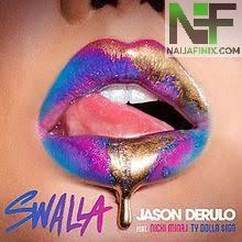 Download Music Mp3:- Jason Derulo - Swalla Ft Nicki Minaj & Ty Dolla $ign