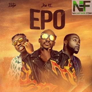 Download Music Mp3:- Joe EL Ft Davido & Zlatan – Epo