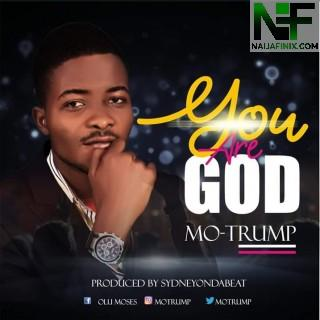 Download Music Mp3:- Mo-Trump - You Are God