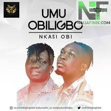 Download Music Mp3:- Umu Obiligbo - Nkasi Obi