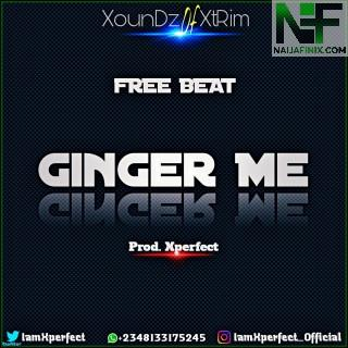 Download Freebeat:- Rema - Ginger Me (Prod By Xperfect)