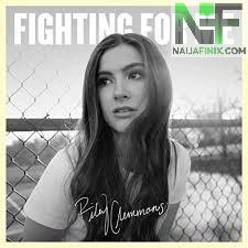 Download Music Mp3:- Riley Clemmons - Fighting For Me
