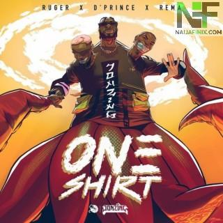 Download Music Mp3:- Ruger Ft Rema & D'Prince - One Shirt