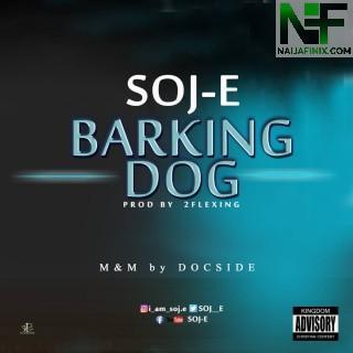 Download Music Mp3:- SOJ-E - Barking Dog