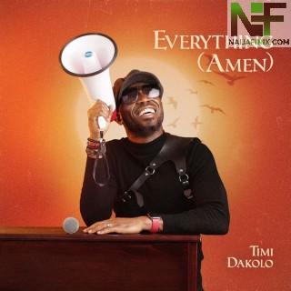 Download Music Mp3:- Timi Dakolo – Everything (Amen)