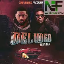 Download Music Mp3:- Tion Wayne - Deluded Ft MIST