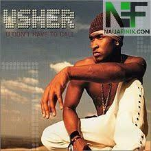 Download Music Mp3:- Usher - U Don't Have To Call