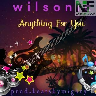 Download Music Mp3:- Wilsonic - Anything For You