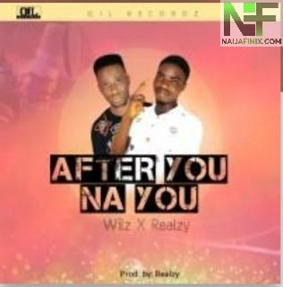 Download Music Mp3:- Wilz x Realzy - After You, Na You