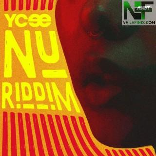 Download Music Mp3:- Ycee – Nu Riddim