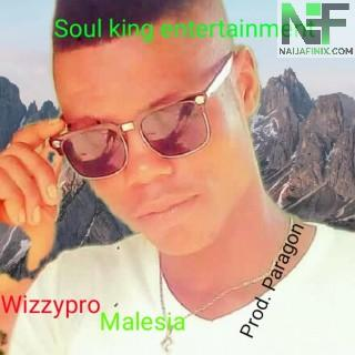 Download Music Mp3:- Wizzypro  - Malesia (Prod. By Paragon)