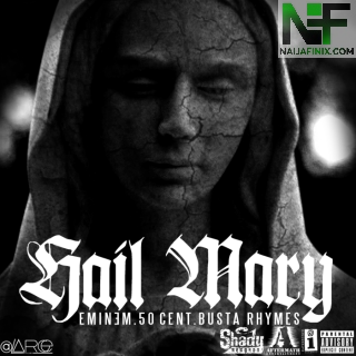 Download Music Mp3:- 50 Cent - Hail Mary Ft Eminem & Busta Rhymes