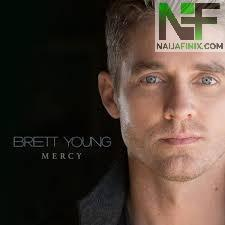 Download Music Mp3:- Brett Young - Mercy