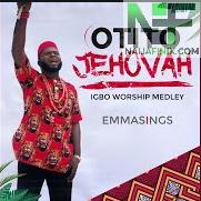 Download Music Mp3:- Emmasings - Otito Jehovah (Agam Esoro Ndi Mmuozi)