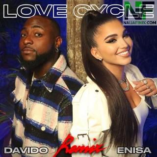 Download Music Mp3:- Enisa Ft Davido – Love Cycle (Remix)