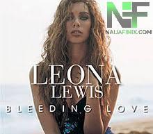 Download Music Mp3:- Leona Lewis - Bleeding Love