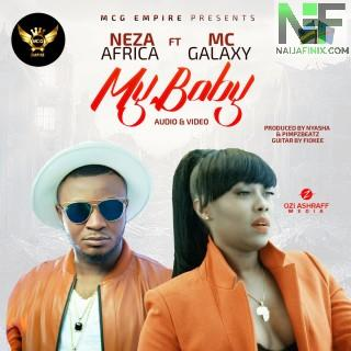 Download Music Mp3:- Neza Africa Ft MC Galaxy - My Baby