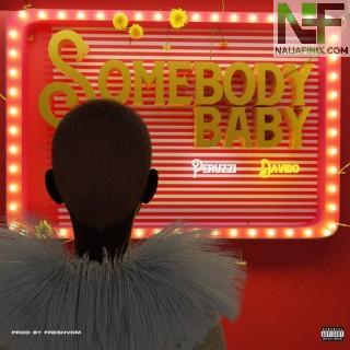 Download Music Mp3:- Peruzzi – Somebody Baby Ft. Davido
