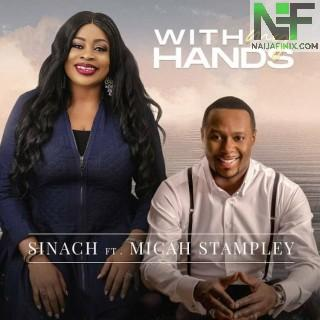 Download Music Mp3:- Sinach Ft Micah Stampley – With My Hands