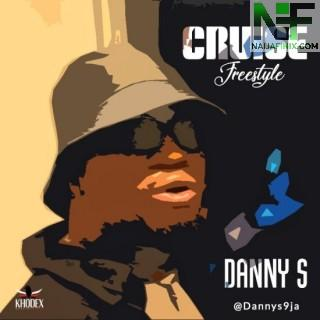 Download Music Mp3:- Danny S – Cruise (Freestyle)