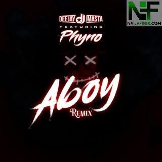 Download Music Mp3:- Deejay J Masta – Aboy (Remix) Ft. Phyno