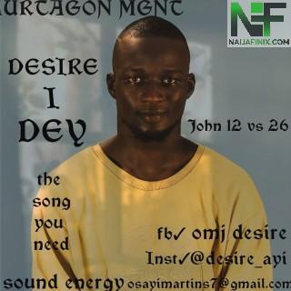 Download Music Mp3:- Desire - I Dey