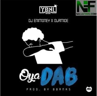 Download Music Mp3:- Dj Enimoney - Oya Dab Ft Olamide