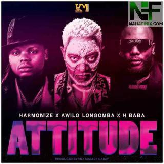 Download Music Mp3:- Harmonize – Attitude Ft Awilo Longomba & H baba
