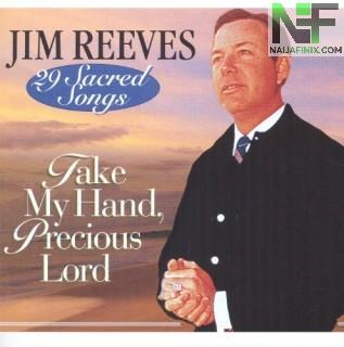Download Music Mp3:- Jim Reeves - Take My Hand Precious Lord