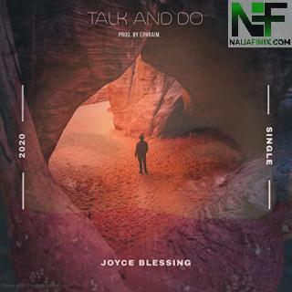 Download Music Mp3:- Joyce Blessing - Talk & Do