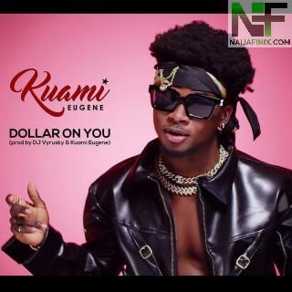 Download Music Mp3:- Kuami Eugene – Dollar On You