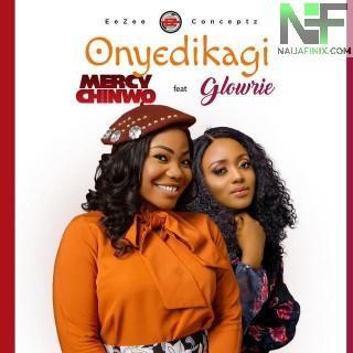 Download Music Mp3:- Mercy Chinwo – Onyedikagi Ft Glowrie