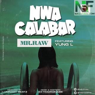 Download Music Mp3:- Mr Raw – Nwa Calabar Ft. Yung L