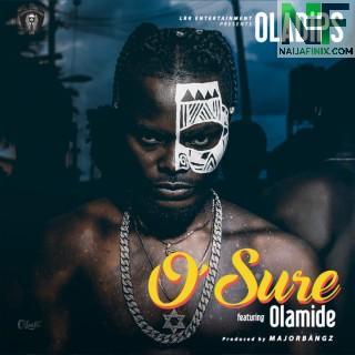 Download Music Mp3:- Oladips Ft Olamide - O'Sure