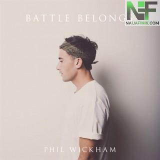 Download Music Mp3:- Phil Wickham - Battle Belongs