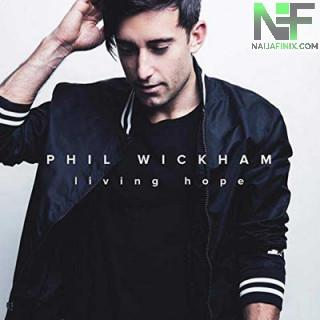 Download Music Mp3:- Phil Wickham - House Of The Lord