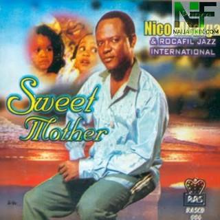 Download Music Mp3:- Prince Nico Mbarga - Sweet Mother (I No Go Forget You)