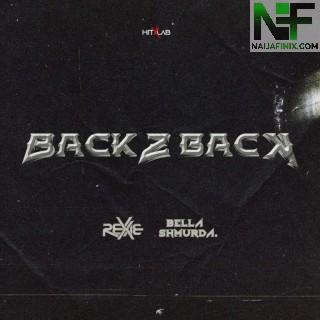 Download Music Mp3:- Rexxie – Back 2 Back Ft Bella Shmurda