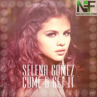 Download Music Mp3:- Selena Gomez - Come & Get It