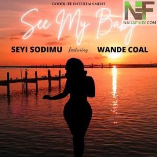 Download Music Mp3:- Seyi Sodimu Ft. Wande Coal – See My Baby