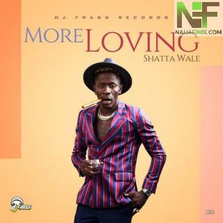 Download Music Mp3:- Shatta Wale – More Loving