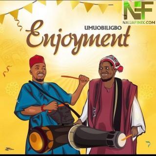Download Music Mp3:- Umu Obiligbo – Enjoyment